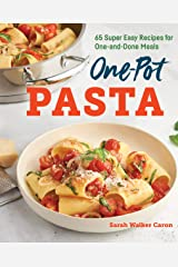 One-Pot Pasta Cookbook: 65 Super Easy Recipes for One-and-Done Meals Kindle Edition
