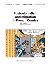 Postcolonialism and Migration in French Comics (Studies in European Comics and Graphic Novels)