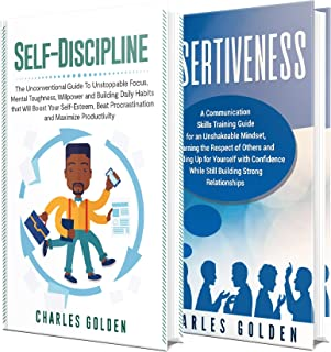 Self-Discipline: An Essential Guide to Mental Toughness, Willpower, Unstoppable Focus, and Creating Daily Habits for Better Self-Esteem and Productivity ... Guide to Assertiveness (English Edition)