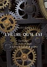 L'heure qu'il est: Les horloges, la mesure du temps et la formation du monde moderne (Histoire t. 137) (French Edition)
