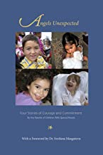 Angels Unexpected: Four Stories of Courage and Commitment