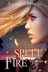 Spell Fire (The Teen Wytche Saga Book 3) Kindle Edition
