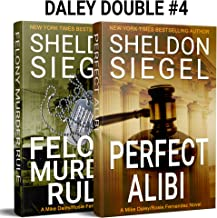 Daley Double #4: PERFECT ALIBI and FELONY MURDER RULE (Mike Daley and Rosie Fernandez Mystery Pairs)