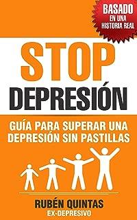 Stop Depresión: Guía para superar una depresión sin pastillas (Basado en una historia real) (Spanish Edition)
