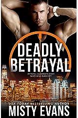 Deadly Betrayal, SCVC Taskforce Romantic Suspense Series, Book 12 (A SCVC Taskforce Romantic Suspense) Kindle Edition