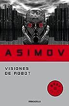 Visiones de robot (Serie de los robots 1) (Spanish Edition)