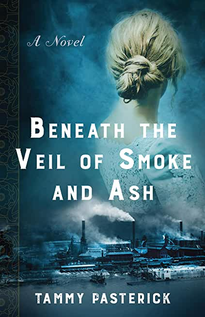 Beneath the Veil of Smoke and Ash: A Novel (English Edition)