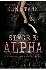 Stage 3: Alpha: (Volume 2) A Post-Apocalyptic Zombie Thriller Kindle Edition