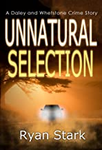 Unnatural Selection: A gripping British Police thriller with a dark twist (The Daley and Whetstone Crime Stories Book 3)