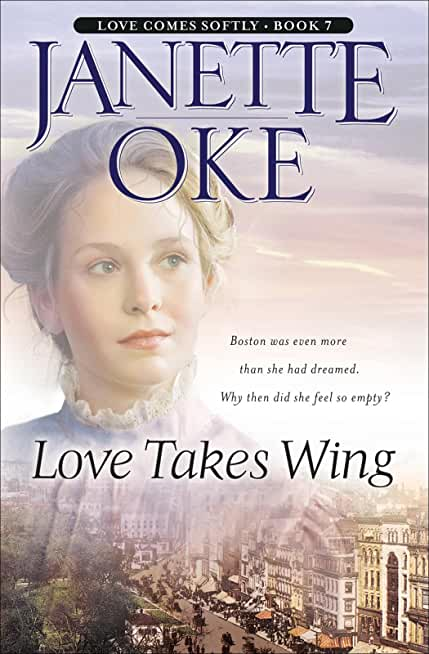 Love Takes Wing (Love Comes Softly Book #7) (English Edition)