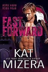 Fast Forward (ROCK HARD Book 4) Kindle Edition