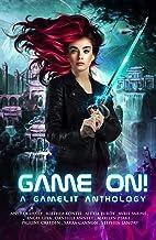 Game On! A GameLit Anthology