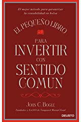El pequeño libro para invertir con sentido común: El mejor método para garantizar la rentabilidad en bolsa (Sin colección) (Spanish Edition) Kindle Edition