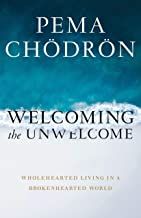 Welcoming the Unwelcome: Wholehearted Living in a Brokenhearted World PDF
