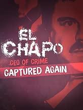 El Chapo: CEO of Crime Captured Again
