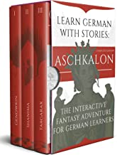 Learn German With Stories: Aschkalon (Complete Edition) - The Interactive Fantasy Adventure For German Learners (German Ed...