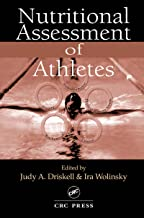 Nutritional Assessment of Athletes (Nutrition in Exercise and Sport Book 22)