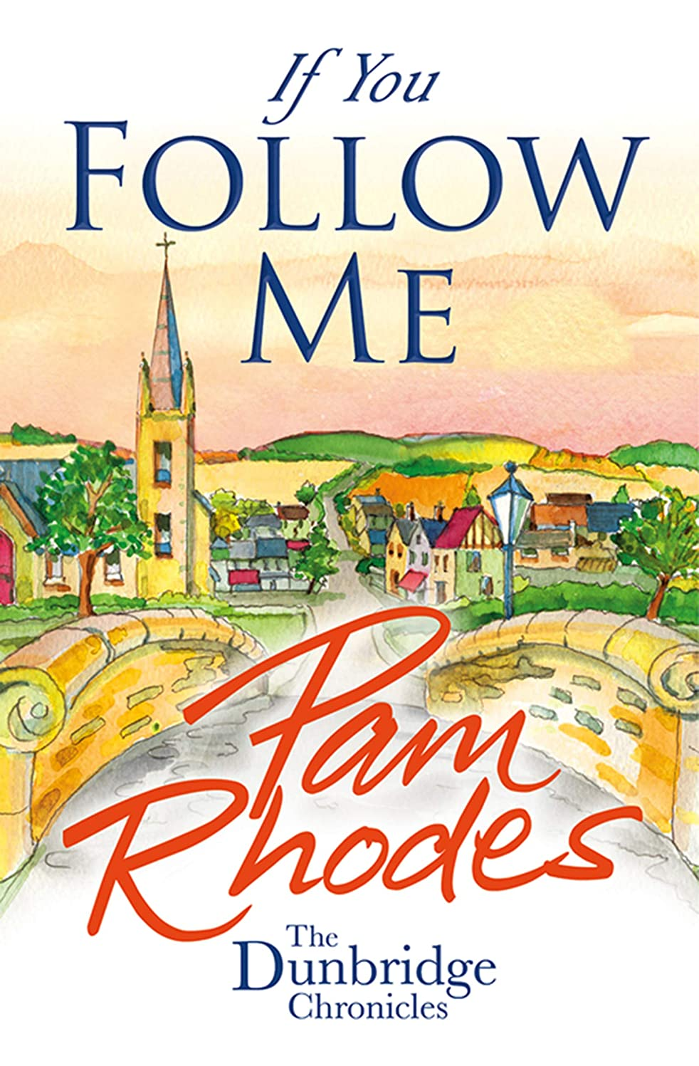 バトル荒れ地プロフィールIf You Follow Me: By the author of 'Fisher of Men' (The Dunbridge Chronicles Book 3) (English Edition)