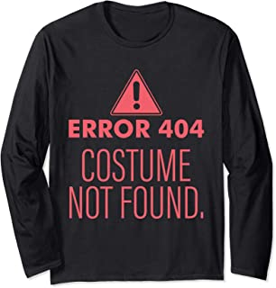 Error 404 Costume Not Found - DIY Halloween Costume Long Sleeve T-Shirt