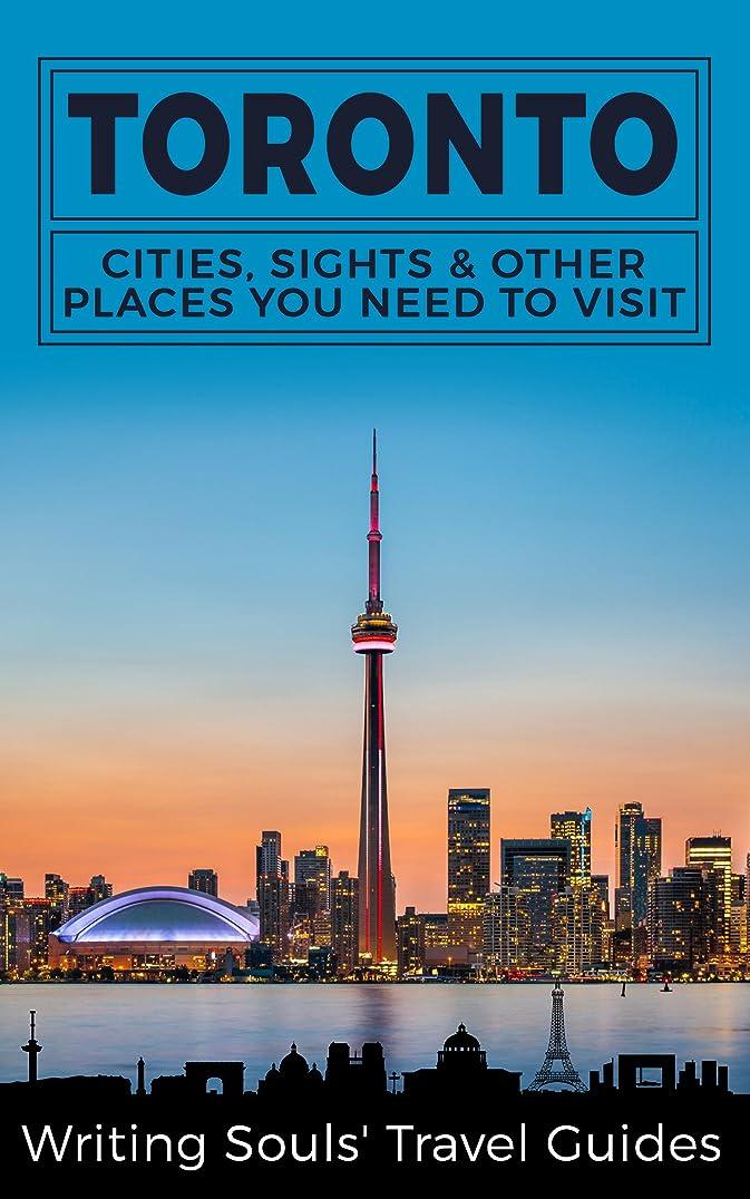 世界慎重に意気揚々Toronto: Cities, Sights & Other Places You Need To Visit (Canada,Vancouver,Toronto Montreal,Ottawa,Winnipeg,Calgary Book 3) (English Edition)