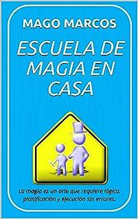 ESCUELA DE MAGIA EN CASA: La magia es un arte que requiere lógica, planificación y ejecución sin errores.