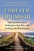 Forever Optimistic: Fighting Brain Cancer, Finding Your Best Path, and Leading a Life With Purpose