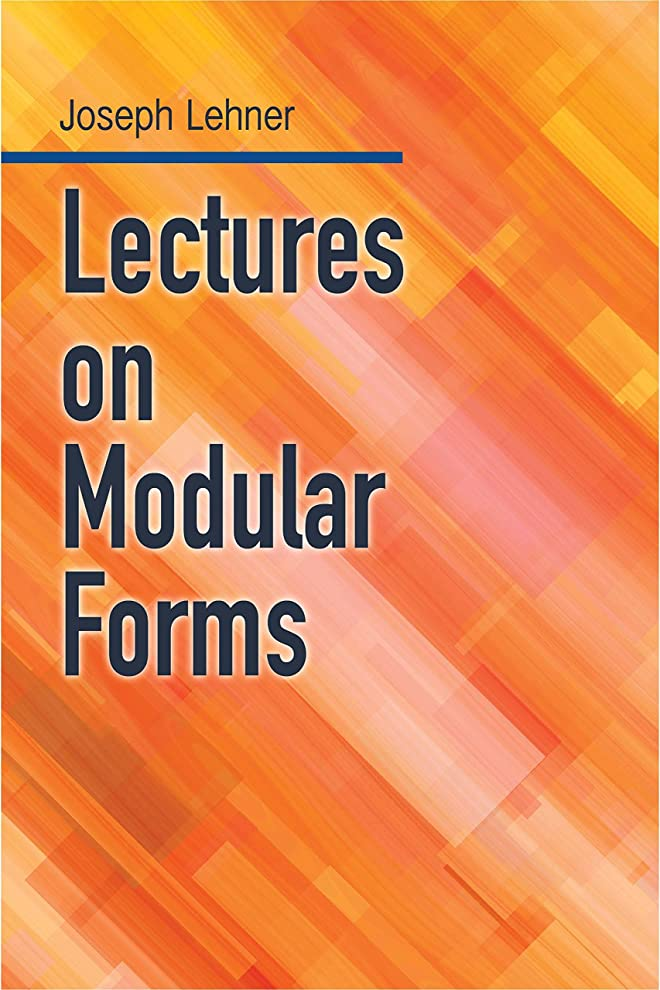みなさんスイ気付くLectures on Modular Forms (Dover Books on Mathematics) (English Edition)