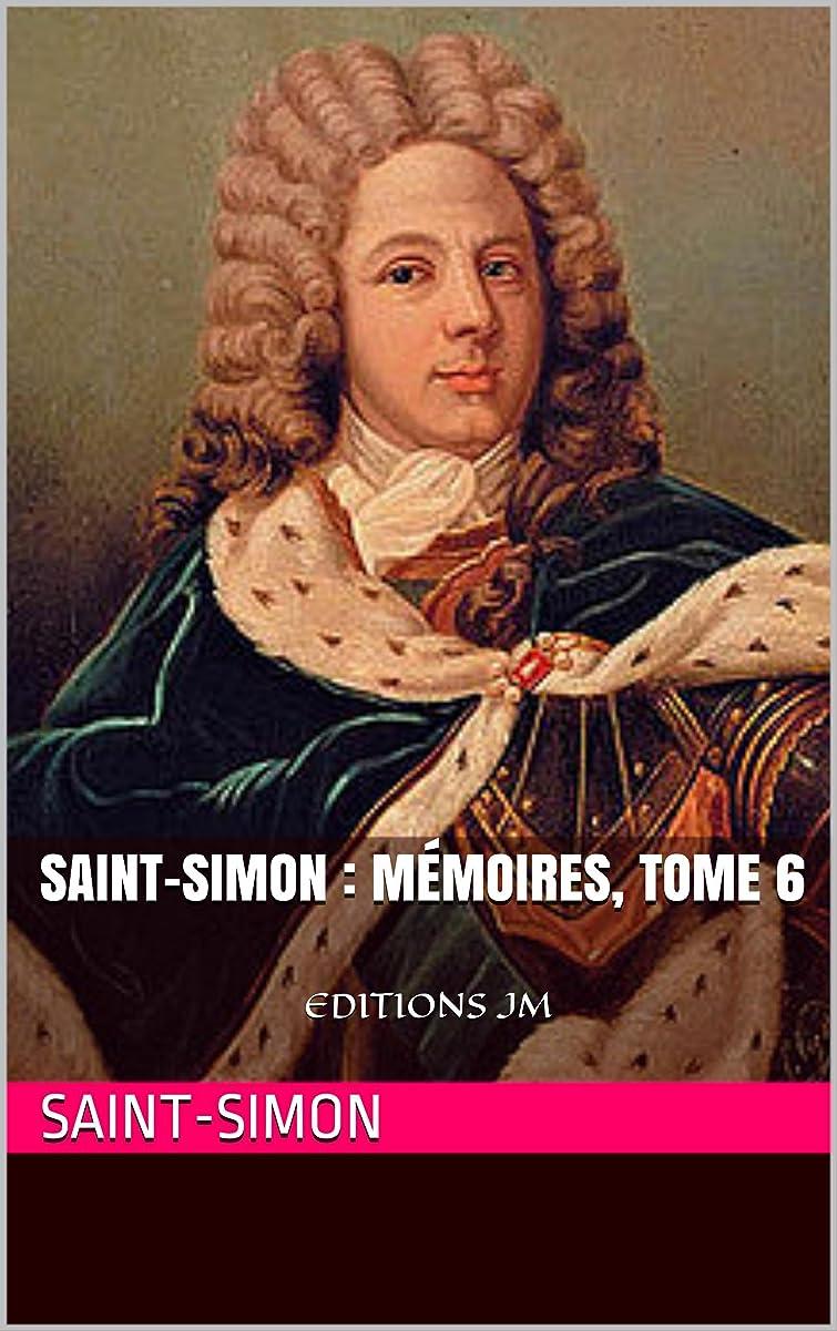 発生器ストレージ論理的にSaint-Simon : Mémoires, tome 6 1716-1718: EDITIONS JM (French Edition)