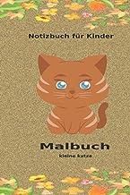 Notizbuch für Kinder – Malbuch – kleine katze: Skizzenbuch,Notizheft Schule , für Jungen & Mädchen, blanko DIN A5 120 Seit...