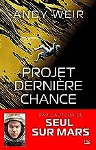 Projet Dernière Chance (French Edition)