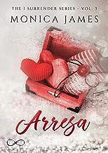Arresa : The I Surrender series vol. 3 (Italian Edition)