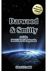 Darwood & Smitty and the Multi-World Agenda Kindle Edition