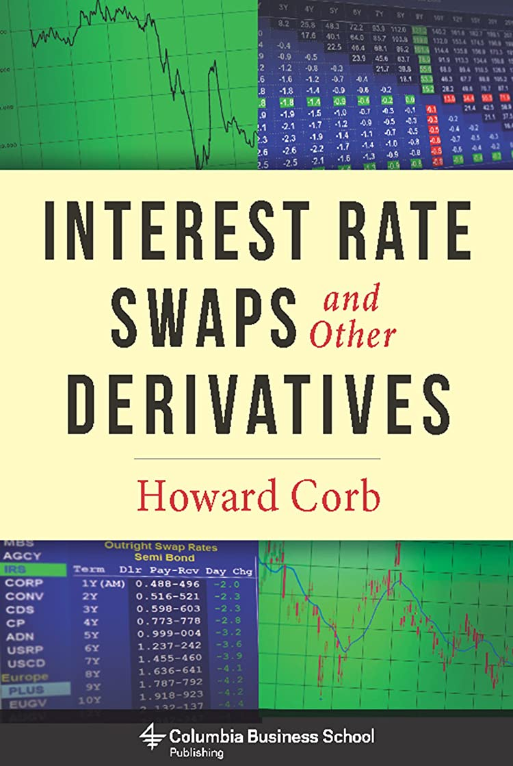 それぞれ靄宿題をするInterest Rate Swaps and Other Derivatives (Columbia Business School Publishing) (English Edition)