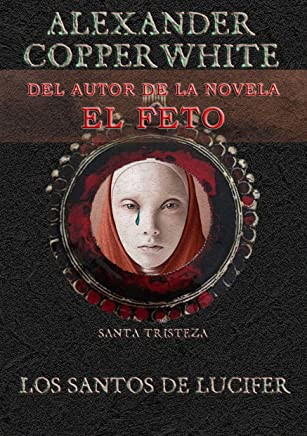 Los Santos de Lucifer: Santa Tristeza (Relato nº 2) (Spanish Edition)