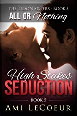 All or Nothing: High Stakes Seduction - Book 5 - Angela (The Tilson Sisters) Kindle Edition