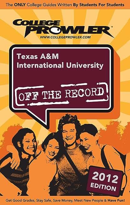 Texas A&M International University 2012 (English Edition)