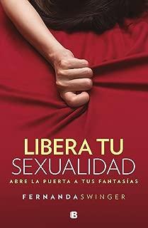 Libera tu sexualidad / Unleash your Sexuality: Abre La Puerta a Tus Fantasias (Spanish Edition)