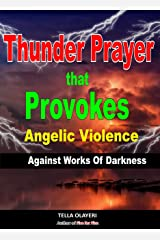 Thunder Prayer That Provokes Angelic Violence Against Works Of Darkness: Prayer is Powerful Journal (Spiritual Warfare Book 3) Kindle Edition