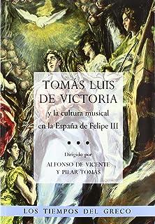 Tomás Luis de Victoria y la cultura musical en la españa de Felipe III (Confluencias)