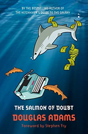 The Salmon of Doubt: Hitchhiker's Guide 6