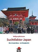 Suchtfaktor Japan: Die 3. letzte Reise - ein Reisebericht