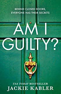 Am I Guilty?: The psychological thriller debut from the kindle bestselling author of THE PERFECT COUPLE