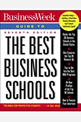 Business Week Guide To The Best Business Schools, Seventh Edition (Business Week Guide to the Best Business Schools, 7th ed) Kindle Edition