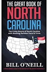 The Great Book of North Carolina: The Crazy History of North Carolina with Amazing Random Facts & Trivia (A Trivia Nerds Guide to the History of the United States 9) Kindle Edition