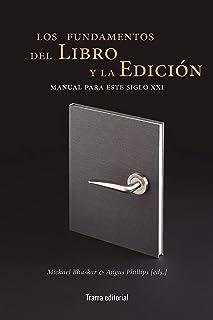 Los fundamentos del libro y la edición: Manual para este siglo XXI: 33