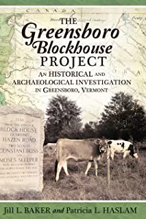 The Greensboro Blockhouse Project: An Historical and Archaeological Investigation in Greensboro, Vermont