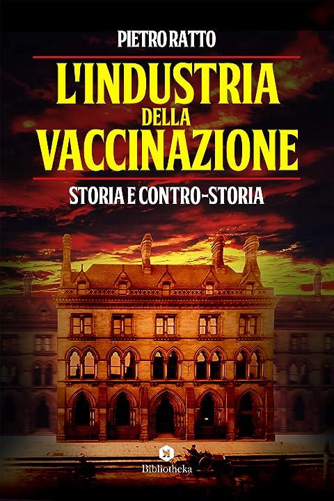 L`industria della vaccinazione. storia e controstoria (italiano) copertina flessibile 978-8869346804