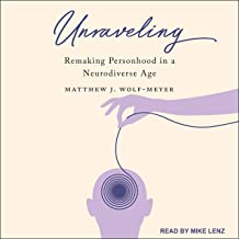 Unraveling: Remaking Personhood in a Neurodiverse Age