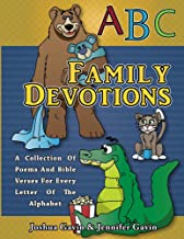 ABC Family Devotions: A Collection Of poems And Bible Verses For Every Letter Of The Alphabet