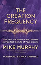 Cover image of The Creation Frequency by Mike Murphy